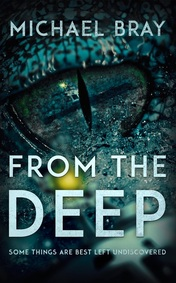 FROM THE DEEP MICHAEL BRAY REVIEW Picture