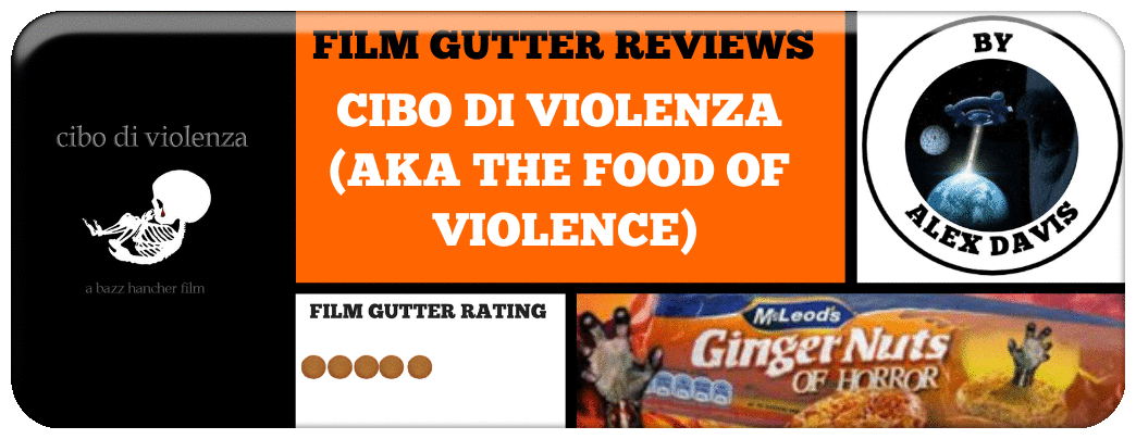 ​CIBO DI VIOLENZA (AKA THE FOOD OF VIOLENCE)
