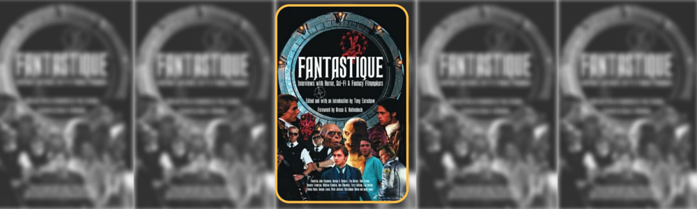 Fantastique: Interviews with Horror, Sci-Fi & Fantasy Filmmakers (Volume I) Picture