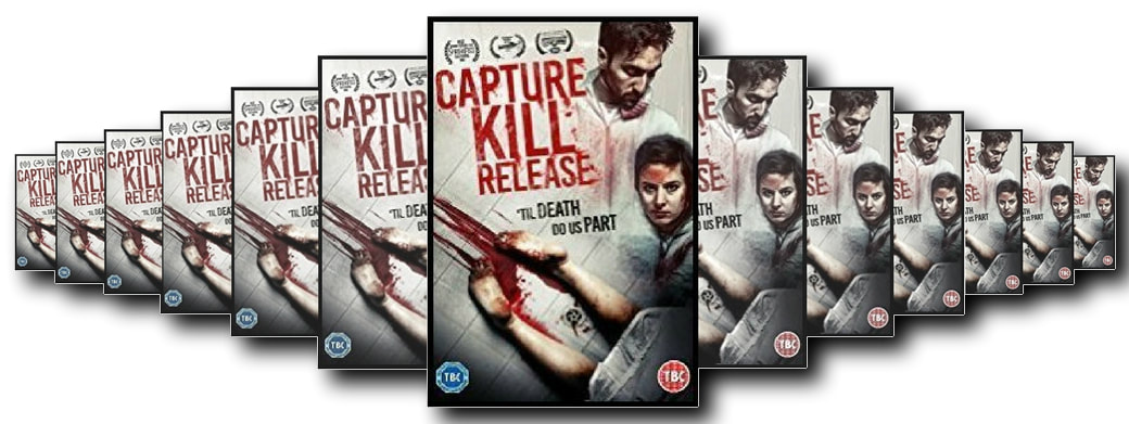 FILM GUTTER REVIEWS: CAPTURE KILL RELEASE (2016)DIR. NICK MCANULTY AND BRIAN ALLAN STEWART, ​CANADA, 96 MINS