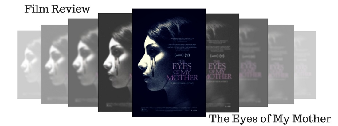 Film Review the eyes of my mother