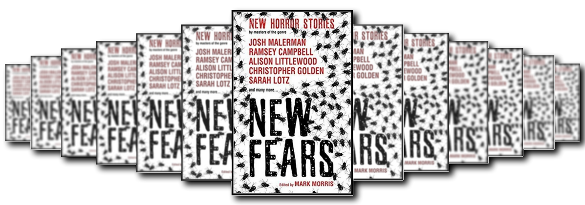 new fears edited by mark morris horror anthology review