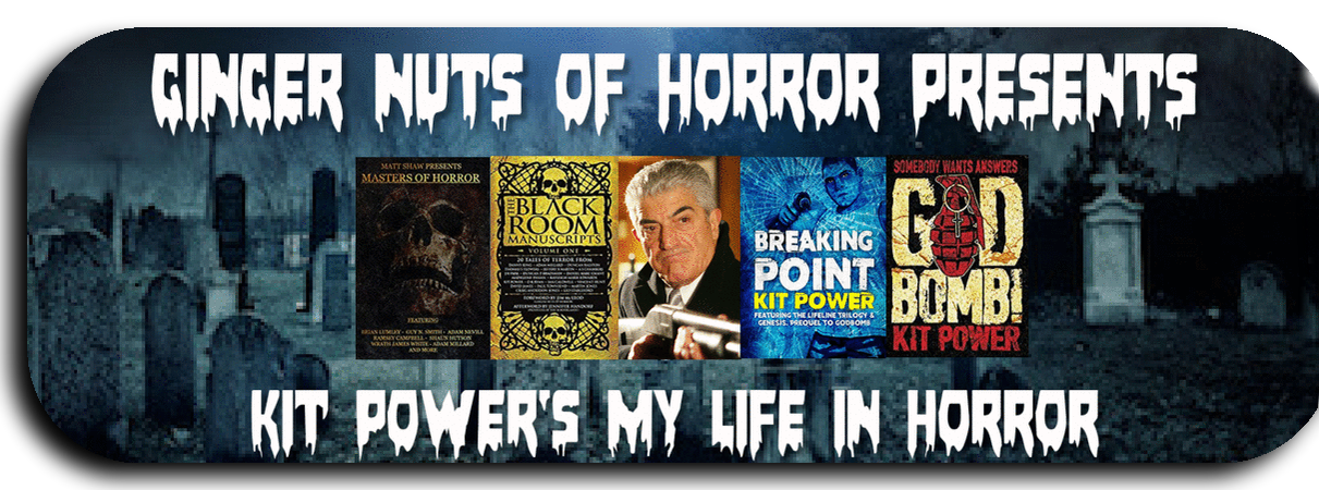 KIT POWERS MY LIFE IN HORROR FILM BOOK TV MUSIC REVIEWS HORROR WEBSITE UK HORROR REVIEWS UK