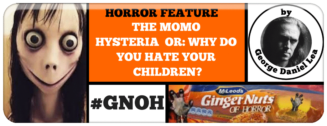 THE MOMO HYSTERIA  OR- WHY DO YOU HATE YOUR CHILDREN?