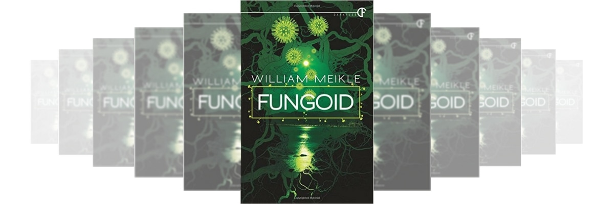 HORROR FICTION REVIEW: FUNGOID BY WILLIAM MEIKLE